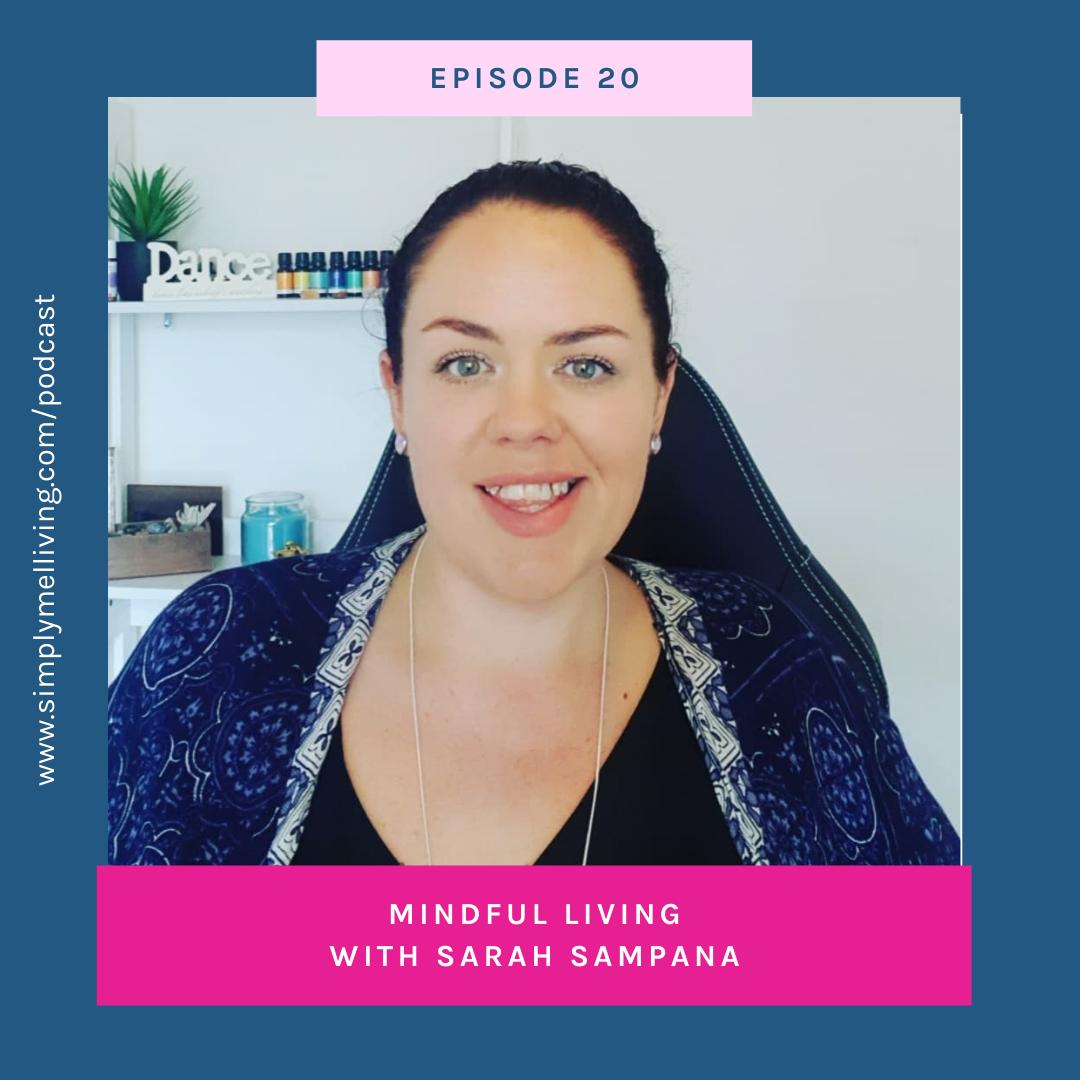 Episode 20: Mindful Living with Sarah Sampana